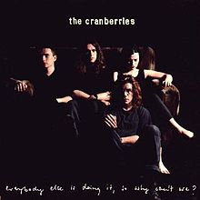 Everybody Else Is Doing It, So Why Can't We? by The Cranberries