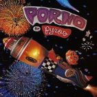Porno for Pyros by Porno for Pyros