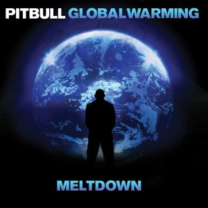 Global Warming: Meltdown by Pitbull