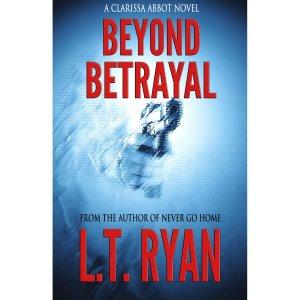 Beyond Betrayal (Clarissa Abbot Thriller) by L.T. Ryan