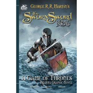 The Sworn Sword: The Graphic Novel by George R. R. Martin & Ben Avery