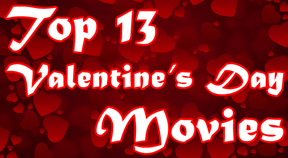 Top 13 Valentines Day Movies