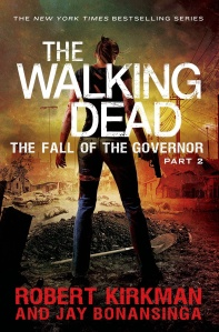 The Walking Dead: The Fall of the Governor: Part Two by Robert Kirkman & Jay Bonansinga