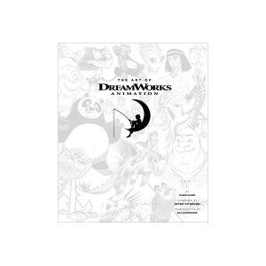 The Art of DreamWorks Animation by Ramin Zahed
