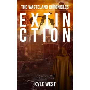Extinction (The Wasteland Chronicles, #6) [Kindle Edition] by Kyle West