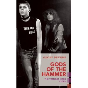 Gods of the Hammer: The Teenage Head Story by Geoff Pevere