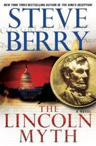 The Lincoln Myth: A Novel by Steve Berry