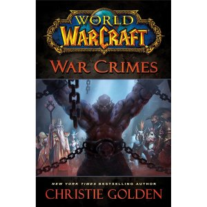 World of Warcraft: War Crimes [Kindle Edition] by Christie Golden