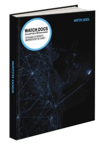 Watch Dogs Collector's Edition: Prima Official Game Guide by David Hodgson