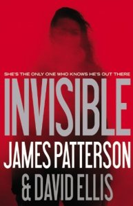 Invisible by James Patterson, David Ellis