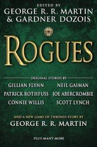 Rogues by Gillian Flynn, Neil Gaiman, Patrick Rothfuss, George R.R. Martin, Gardner Dozois