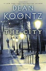 The City: A Novel by Dean Koontz